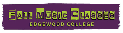 Fall Music Classes at Edgewood College